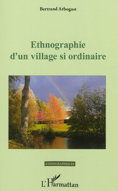 Ethnographie d'un village si ordinaire
