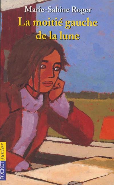 La moitié gauche de la lune | Roger, Marie-Sabine (1957-....). Auteur