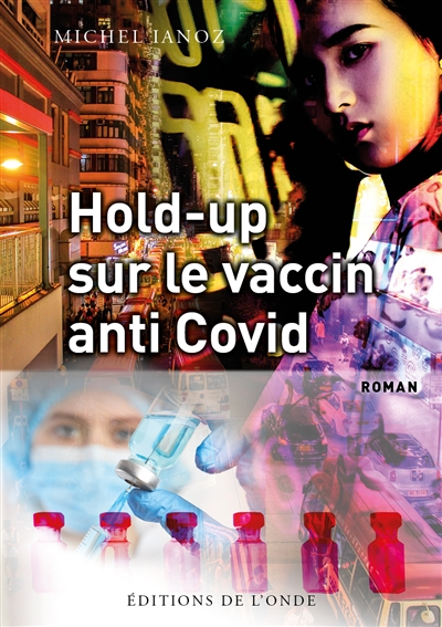 Hold-up sur le vaccin anti-covid