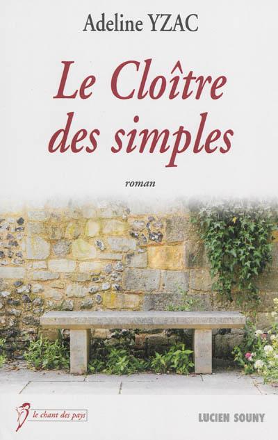 Le cloître des simples | Yzac, Adeline (1954-....). Auteur