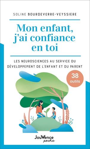 Mon enfant, j'ai confiance en toi : les neurosciences au service du développement de l'enfant