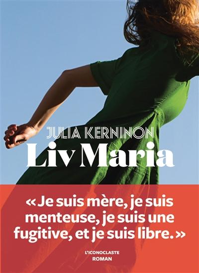 Liv Maria | Julia Kerninon, Auteur