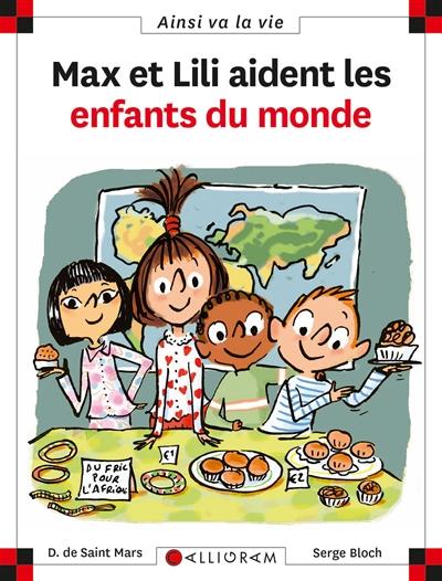 Max et Lili aident les enfants du monde / Dominique de Saint Mars, Serge Bloch | Saint Mars, Dominique de. Auteur
