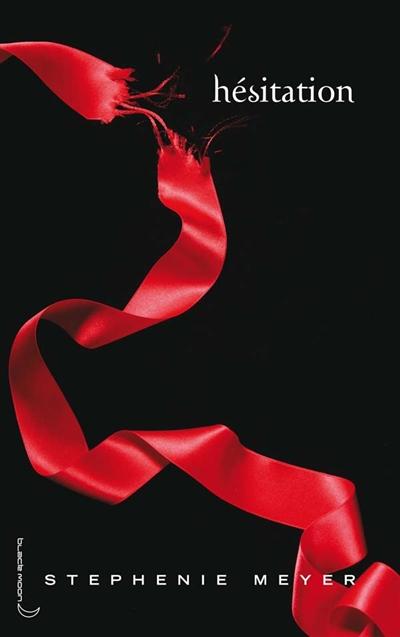 Hésitation / Stephenie Meyer | Meyer, Stephenie (1973-....). Auteur