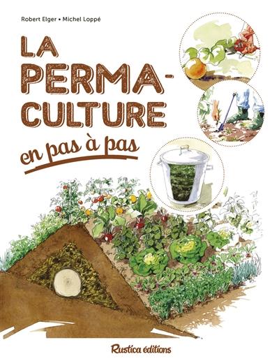 La  permaculture en pas à pas / textes de Robert Elger | Robert Elger