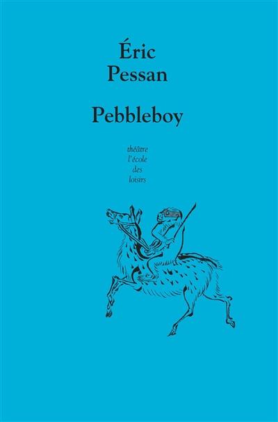 Pebbleboy : les aventures extraordinaires du garçon aussi dur qu'une pierre   Pessan, Eric (1970-....). Auteur