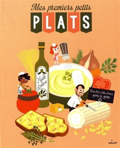 Mes premiers petits plats | Lenormand, Pierre-Olivier. Auteur