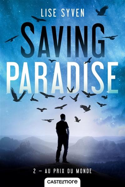 Saving paradise. Vol. 2. Au prix du monde