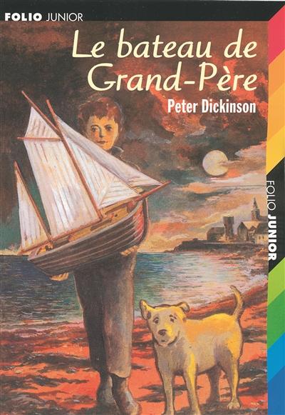 Le bateau de Grand-Père / Peter Dickinson | Dickinson, Peter (1927-....). Auteur