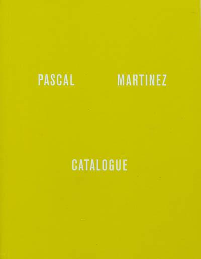 Pascal Martinez : catalogue | Dupeyrat, Jérôme (1984-....)