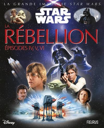 La Rébellion : épisodes IV, V, VI