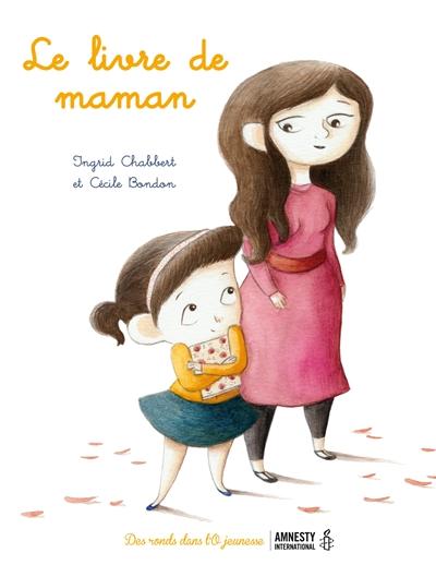 Le livre de maman | Ingrid Chabbert (1978-....). Auteur
