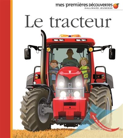 Le tracteur / réalisé par Pierre-Marie Valat et Gallimard jeunesse | Valat, Pierre-Marie (1953-....). Auteur