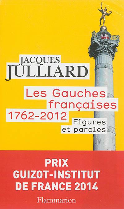 Les gauches françaises, 1762-2012 : figures et paroles
