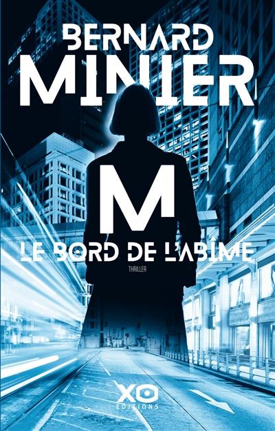 M : Le bord de l'abîme   Minier, Bernard. Auteur
