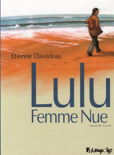 Lulu, femme nue. 2, Second livre / Etienne Davodeau | Davodeau, Etienne (1965-....). Auteur