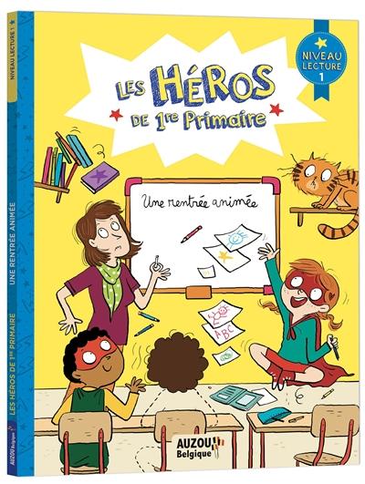Les héros de 1re primaire. Une rentrée animée : niveau lecture 1