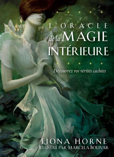 L'oracle de la magie intérieure : découvrez vos vérités cachées