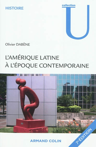 L' Amérique latine à l'époque contemporaine / Olivier Dabène | Dabène, Olivier (1959-....). Auteur