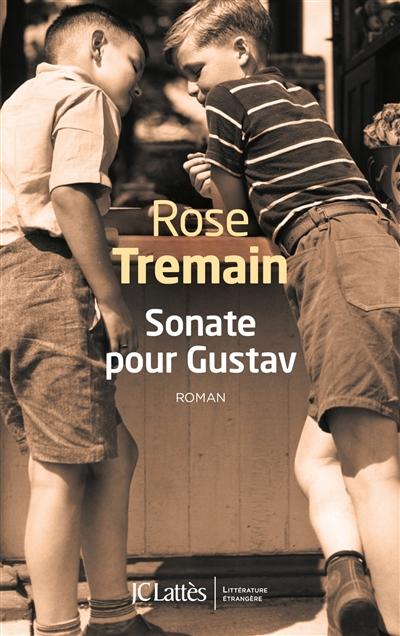 Sonate pour Gustav : roman / Rose Tremain   Tremain, Rose (1943-....). Auteur
