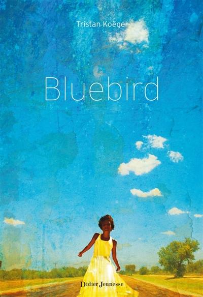 Bluebird | Tristan Koëgel, Auteur