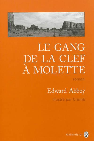 gang de la clef à molette (Le) | Abbey, Edward. Auteur