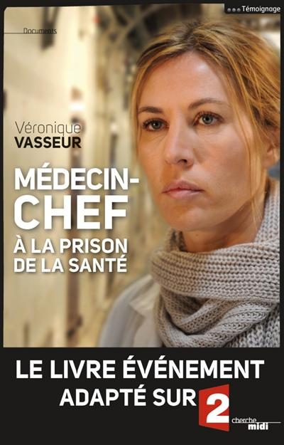 Médecin-chef à la prison de la Santé / Véronique Vasseur   Vasseur, Véronique (1951-....). Auteur