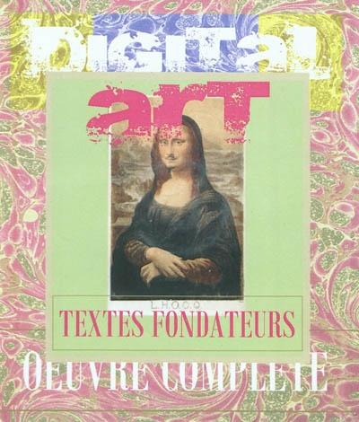 Art : textes fondateurs : oeuvre complète
