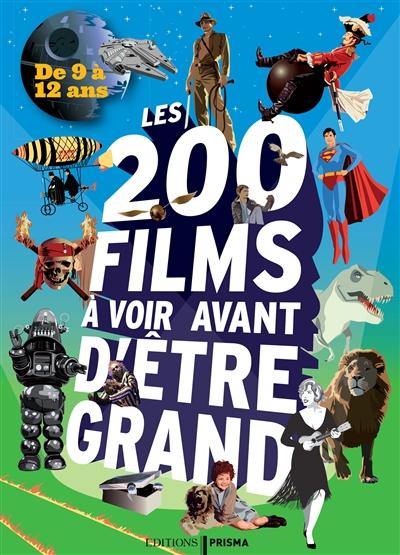 200 films à voir avant d'être grand (Les) : de 9 à 12 ans  
