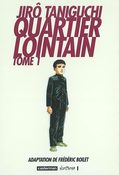 Quartier lointain : [ vol. 1 à 2 ] | Taniguchi, Jiro (1947-....). Illustrateur
