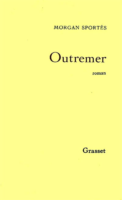 Outremer : roman | Morgan Sportes (1947-....). Auteur