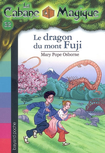 Le dragon du mont Fuji. 32 / Mary Pope Osborne | Osborne, Mary Pope (1949-....). Auteur