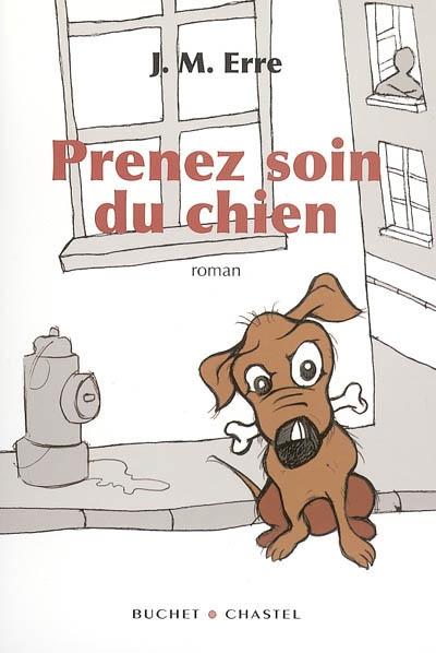 Prenez soin du chien / J.M. Erre | Erre, J. M. (1971-....). Auteur
