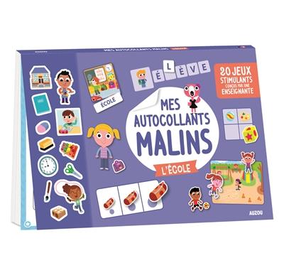 Mes autocollants malins : l'école : 20 jeux stimulants conçus par une enseignante