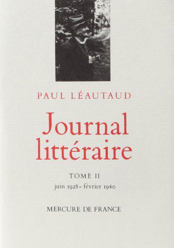 Journal littéraire. 2, juin 1928-février 1940   Léautaud, Paul (1872-1956)