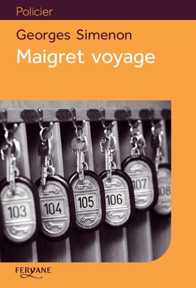 Maigret voyage / Georges Simenon |
