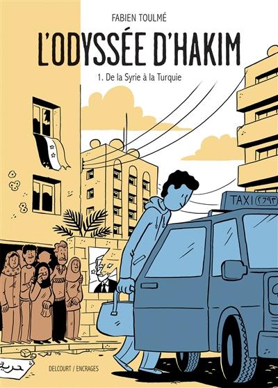 L'odyssée d'Hakim. 1, De la Syrie à la Turquie   Toulmé, Fabien (1980-....). Auteur