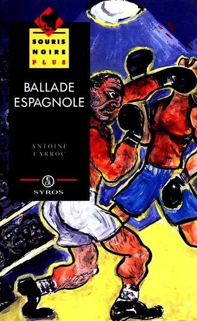 Ballade espagnole / Antoine Larroc | Larroc, Antoine. Auteur