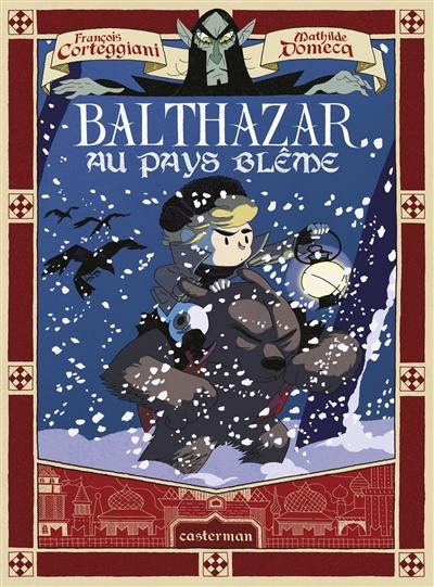 Balthazar au pays blême | Corteggiani, François. Auteur