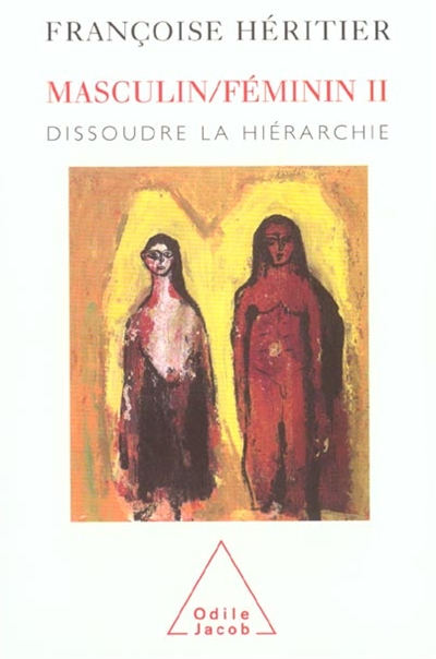 Dissoudre la hierarchie | Héritier, Françoise (1933-....). Auteur
