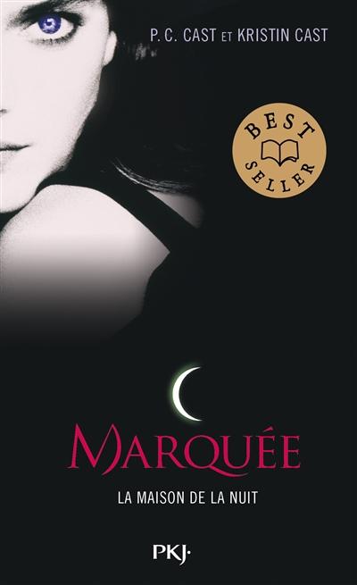 La maison de la nuit. 1, Marquée / P.C. Cast et Kristin Cast | Cast, Phyllis C.. Auteur