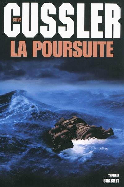La poursuite | Cussler, Clive (1931-....). Auteur
