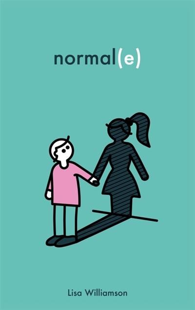 Normal(e) / Lisa Williamson | Williamson, Lisa (1980-....). Auteur