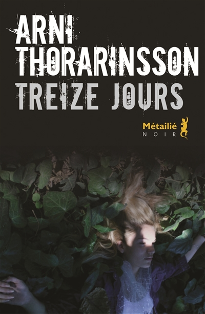 Treize jours | Arni Thorarinsson (1950-....). Auteur