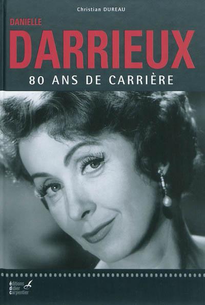 Danielle Darrieux : 80 ans de carrière | Christian Dureau (1945-....). Auteur