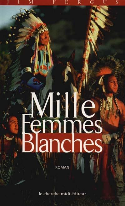 Mille femmes blanches : les carnets de May Dodd | Fergus, Jim (1950-....)