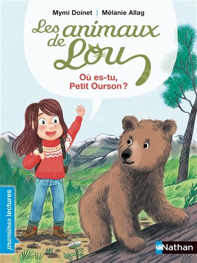 Les animaux de Lou. Où es-tu, petit ourson ?