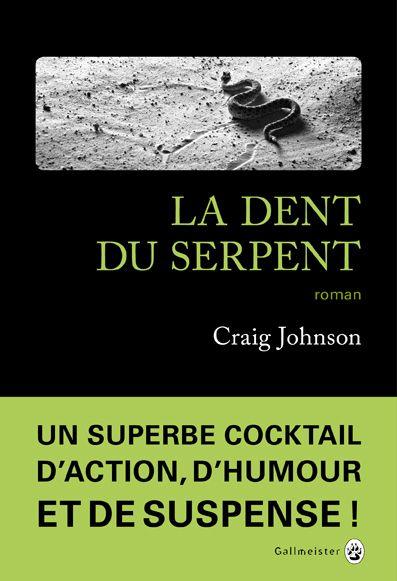 dent du serpent (La) | Johnson, Craig. Auteur