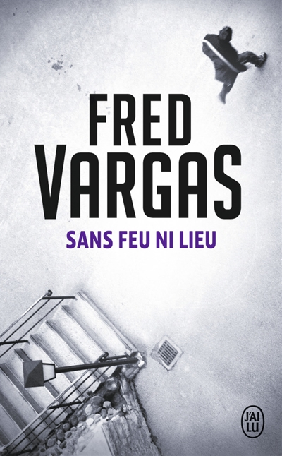 Sans feu ni lieu | Vargas, Fred (1957-....). Auteur