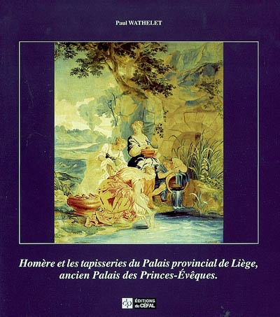 Homère et les tapisseries du Palais provincial de Liège, ancien Palais des Princes-Evêques
